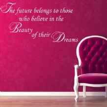 The Future Belongs to those who Believe  ~ Wall sticker / decals